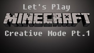 Let's Play Minecraft for Xbox 360! (Creative Mode) Part 1