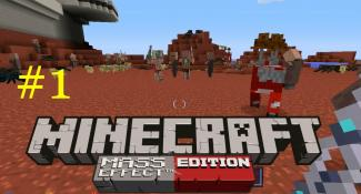 "MINECRAFT-  ""MASS EFFECT EDITION' – Walkthrough Part 1 W/commentary"